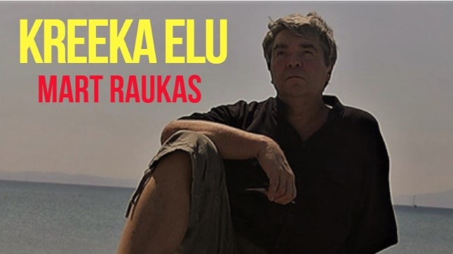 """Mart Raukase kolmeosaline autorisaade """"Kreeka elu""""."""