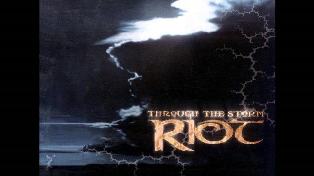 "Riot, ""Through The Storm"","