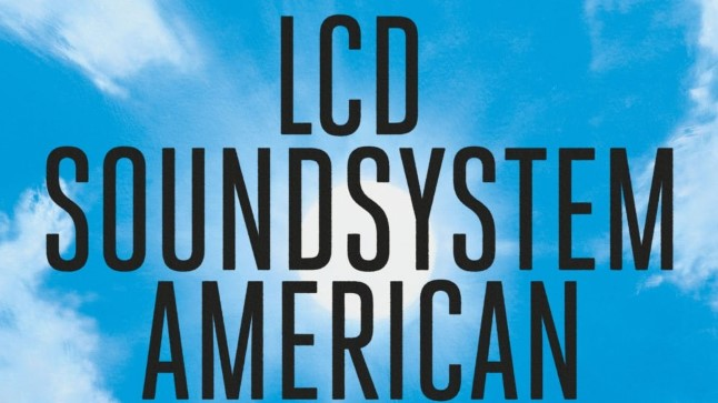 "LCD Soundsystem, ""American Dream"""
