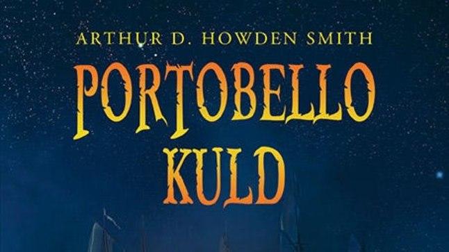 """Arthur D. Howden Smith – """"Portobello kuld"""", Kirjastus Viiking 2017, sari """"Seiklusjutte ajast aega"""", tõlkinud Jay Skaidrins, 326 lk."""