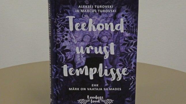 """""""Teekond urust templisse"""", Aleksei Turovski ja Marcus Turovski, Tänapäev, lk 252."""