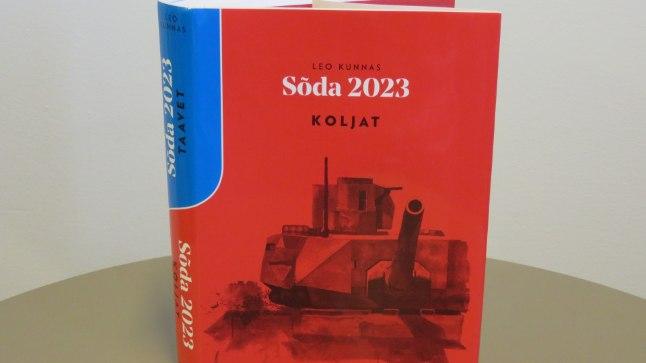 """Leo Kunnas, """"Sõda 2023"""", OÜ Kuppar & Ko, lk 512 . Stsenaarium Koljat: venelase rünnak on edukas."""