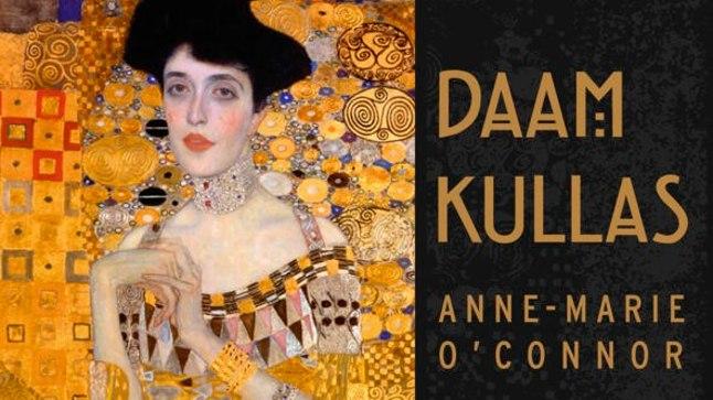 """Anne-Marie O'Connor  – """"Daam kullas. Gustav Klimti meistriteose, Adele Bloch-Baueri portree erakordne lugu"""", Varrak 2016, inglise keelest tõlkinud Aldo Randmaa."""