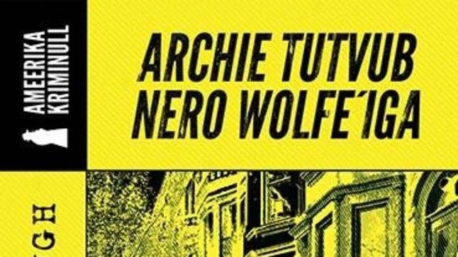 "Robert Goldsborough – ""Archie tutvub Nero Wolfe'iga"", inglise keelest tõlkinud Piret Frey, Viiking 2017."