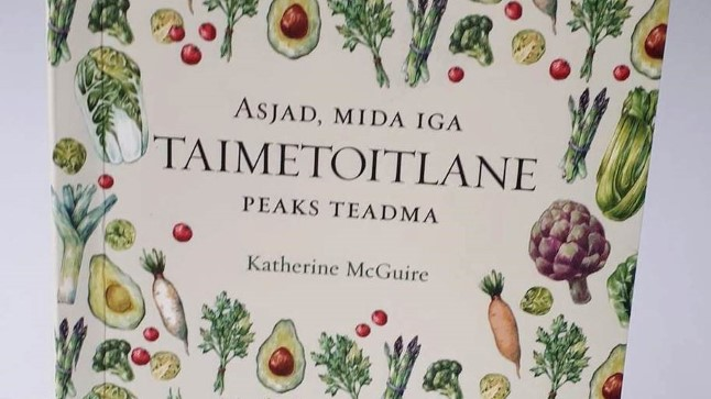 """Katherine McGuire """"Asjad, mida iga taimetoitlane peaks teadma"""" (kirjastus Varrak)"""
