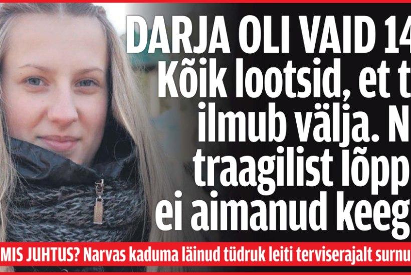 LÄBIMURRE: Darja mõrvarid tabatud, politsei avaldab täna juhtumi kohta täpsed andmed!