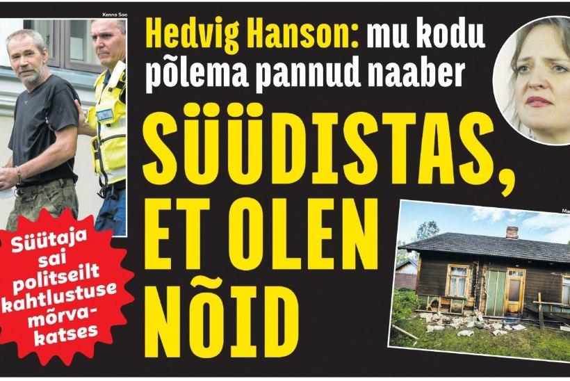 Hedvig Hansoni maja süütamises süüdistatav astub kohtu ette