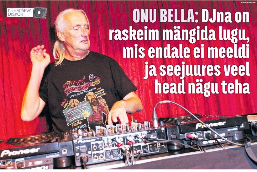 ÕL ARHIIVIST | Onu Bella: DJna on raskeim mängida lugu, mis endale ei meeldi, ja seejuures veel head nägu teha