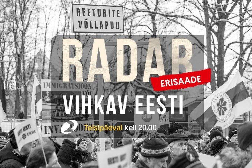 """Täna """"Radari"""" erisaates: Eesti on vihkamist täis!"""