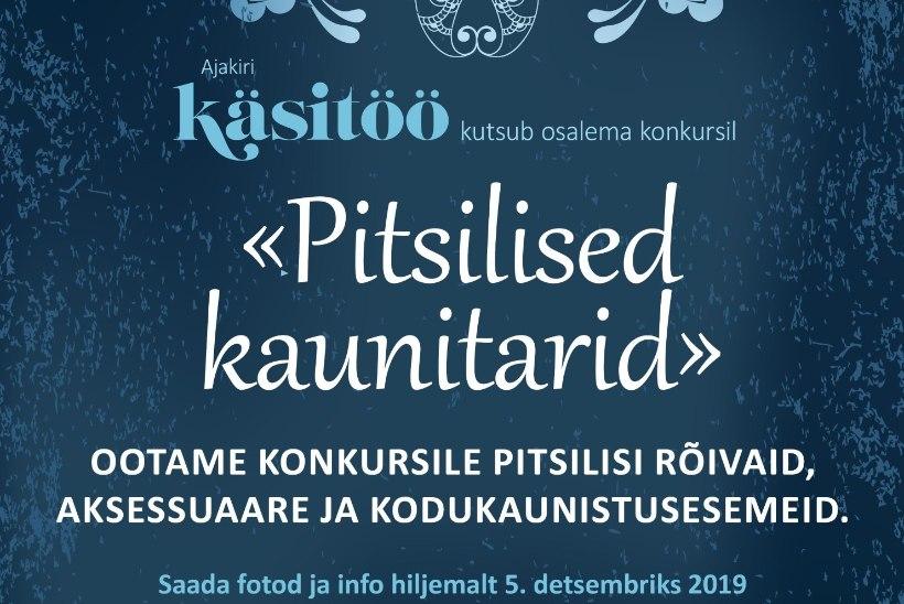 """Ajakiri Käsitöö kutsub osalema konkursil """"Pitsilised kaunitarid"""""""