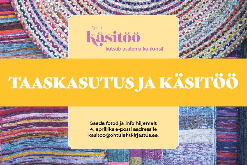 """Ajakiri Käsitöö kutsub osalema konkursil """"Taaskasutus ja käsitöö"""""""