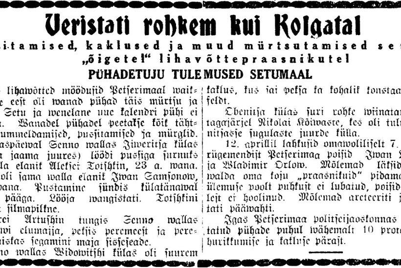 """""""VÕTKE KINNI, LÖÖGE TA MAHA!"""" 1930. aastate Petserimaal oli pussitamine lausa pühapäevane ajaviide"""