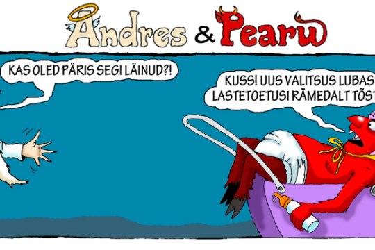 Andres ja Pearu: noh, uus valitsus, kuhu jääb lubaduste täitmine?