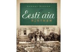 22c506e5340 Eesti aia ajalugu on lõpuks ometi kaante vahel!