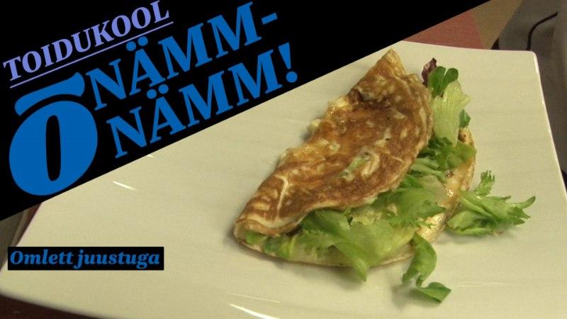 """""""NÄMM-NÄMM!"""": Õhtulehe toidukoolis õhuline omlett juustuga"""