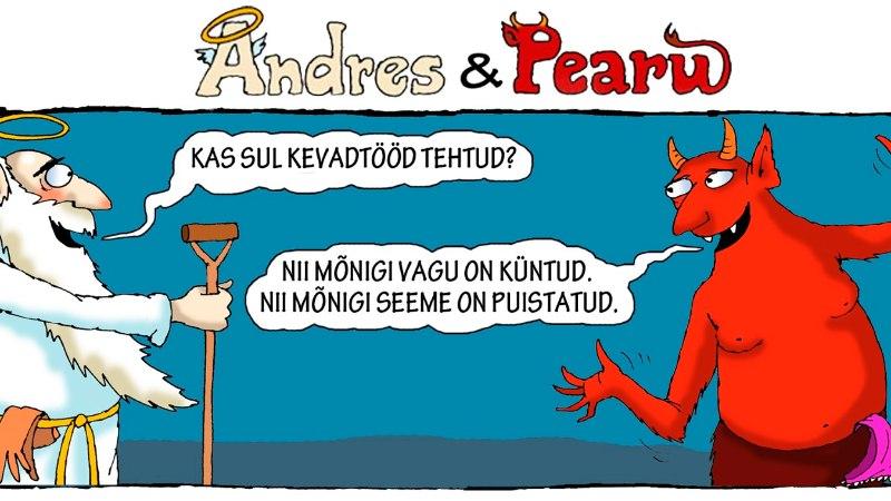 Andres ja Pearu: viimane aeg hakata vagusid kündma!