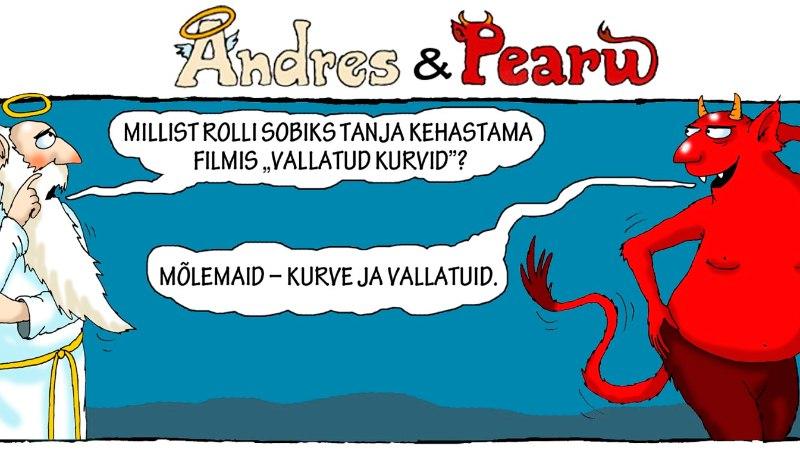 Andres ja Pearu: millisesse filmi sobiks Tanja?