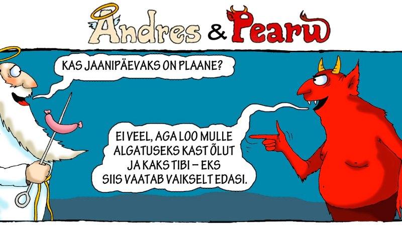 Andres ja Pearu: plaan jaanipäevaks, mis ei saa ebaõnnestuda