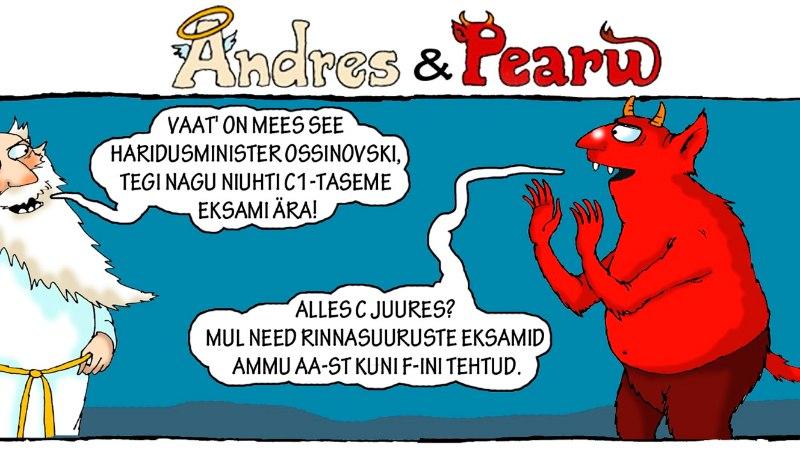 Andres ja Pearu: millised eksamid on sinul kooliaastaks tehtud?