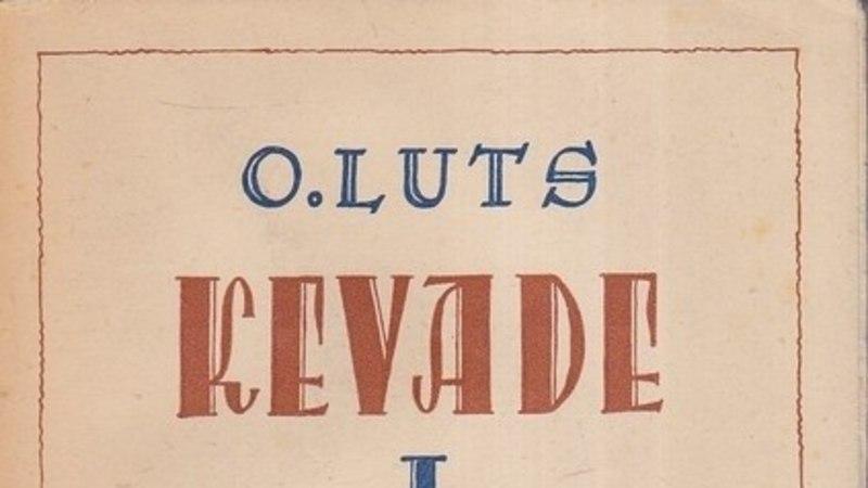 """""""""""Kevade"""" edu saladuse viis Oskar Luts hauda kaasa."""""""