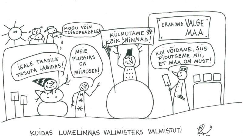 KARIKATUUR: kuidas lumelinnas valimisteks valmistuti